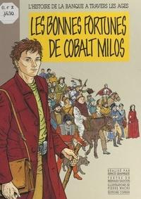 Bernard Sadoun et Pierre Wachs - Les bonnes fortunes de Cobalt Milos.