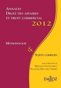 Bernard Saintourens et Francine Macorig-Venier - Annales droit des affaires et droit commercial - Méthodologie & sujets corrigés.