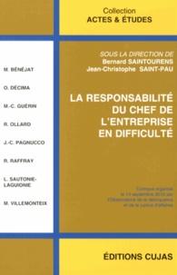 Bernard Saintourens et Jean-Christophe Saint-Pau - La responsabilité du chef de l'entreprise en difficulté.