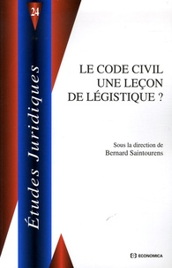 Bernard Saintourens et Bernard Beignier - Le Code civil une leçon de légistique ?.