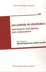 Bernard Saintourens et Dalila Zennaki - Les contrats de distribution - Droit français, droit algérien, droit communautaire.