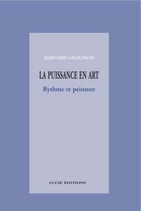 Bernard Salignon - La puissance en art - Rythme et peinture.