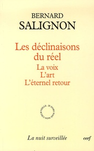 Bernard Salignon - Les déclinaisons du réel.