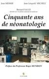 Bernard Salle et Jean Messer - 50 ans de néonatologie.