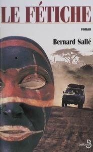 Bernard Sallé - Le fétiche.