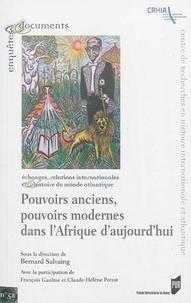 Bernard Salvaing - Pouvoirs anciens, pouvoirs modernes de l'Afrique d'aujourd'hui.