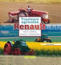 Bernard Salvat - Tracteurs agricoles Renault - 1917-2003, toute l'histoire.