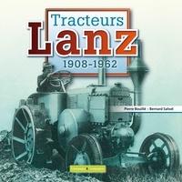 Bernard Salvat et Pierre Bouille - Tracteurs Lanz - 1908-1962.