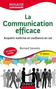 Bernard Sananès - La Communication efficace - Acquérir maîtrise et confiance en soi.