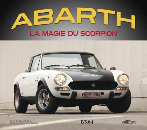 Bernard Sara - Abarth - La magie du scorpion.