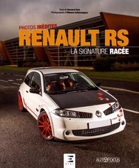 Bernard Sara et Etienne Crébessègues - Renault RS - La signature racée.
