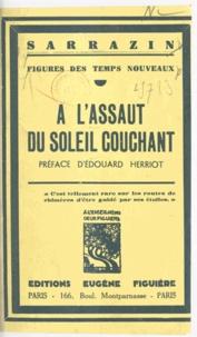 Bernard Sarrazin et Edouard Herriot - Figures des temps nouveaux - À l'assaut du soleil couchant.