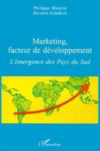 Marketing, facteur de développement. L'émergence des Pays du Sud - Bernard Schadeck |