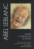 Bernard Schaeffer - Abel Leblanc - Regards et expressions du peintre.