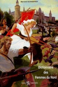 Bernard Schaeffer - Dictionnaire des Femmes du Nord.