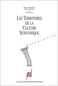 Bernard Schiele et Réal Jantzen - Les territoires de la culture scientifique.