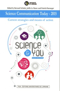 Bernard Schiele et Joëlle Le Marec - Science communication today 2015 - Current strategies and means of action.