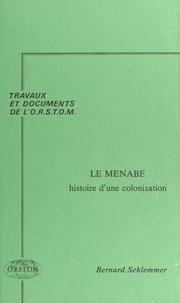 Bernard Schlemmer - Le Menabe : histoire d'une colonisation.