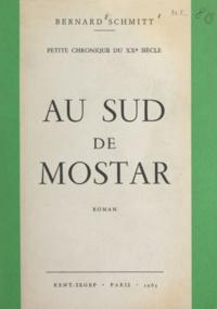 Bernard Schmitt et Mona Mitropoulos - Au sud de Mostar.