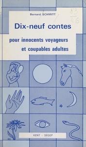 Bernard Schmitt et Camille Claus - Dix-neuf contes pour innocents voyageurs et coupables adultes.