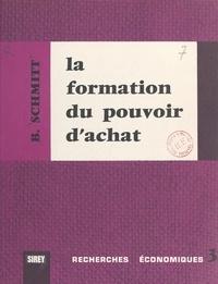 Bernard Schmitt et Pierre Dieterlen - La formation du pouvoir d'achat - L'investissement de la monnaie.