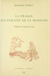 Bernard Schmitt - La France souveraine de sa monnaie.