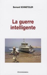 Bernard Schnetzler - La guerre intelligente.