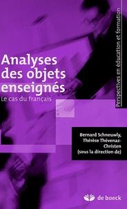 Bernard Schneuwly et Thérèse Thévenaz-Christen - Analyses des objets enseignés - Le cas du français.