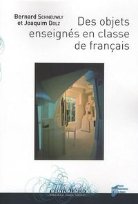 Bernard Schneuwly et Joaquim Dolz - Des objets enseignés en classe de français - Le travail de l'enseignant sur la rédaction de textes argumentatifs et sur la subordonnée relative.