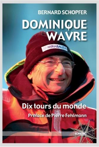 Dominique Wavre. Dix tours du monde