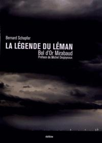 Bernard Schopfer - La légende du Léman - Bol d'Or Mirabaud.
