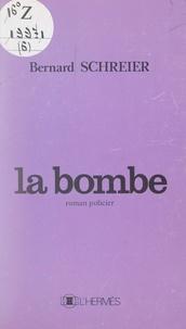 Bernard Schreier et Annie Chatti - La bombe.