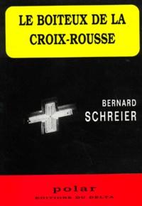 Bernard Schreier - Le boiteux de la Croix-Rousse.