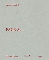 Bernard Schürch - Face à....