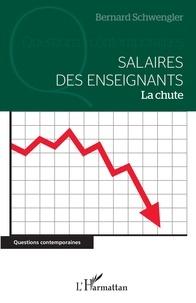 Bernard Schwengler - Salaires des enseignants - La chute.