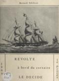 Bernard Sebileau - Révolte à bord du corsaire Le Décidé - 1809 : le procès.