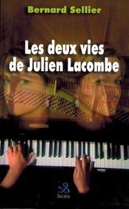 Bernard Sellier - Les deux vies de Julien Lacombe.