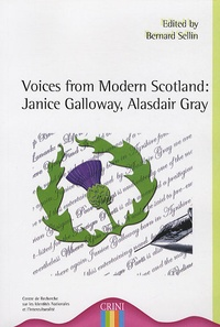 Bernard Sellin - Voices from modern Scotland : Janice Galloway, Alasdair Gray.