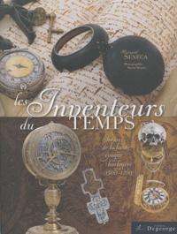 Bernard Sénéca - Les inventeurs du temps - Trésors de la haute époque horlogère (1500-1700).