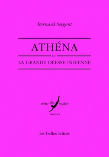 Bernard Sergent - Athéna et la grande déesse indienne.