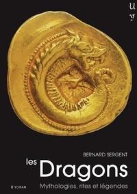 Bernard Sergent - Les dragons - Mythologie, rites et légendes.