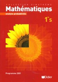 Bernard Séris et Frédéric Testard - Mathématiques 1ère S analyse probabilités.