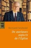Bernard Sesboüé - De quelques aspects de l'église - Païens et Juifs, Ecriture et Eglise, Autorité, Structure ministérielle.