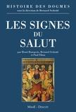 Bernard Sesboüé et Henri Bourgeois - Histoire des dogmes - Tome 3, Les signes du salut.