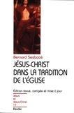 Bernard Sesboüé - Jésus-Christ dans la tradition de l'Eglise. - Pour une actualisation de la christologie de Chalcédoine, 2ème édition revue, corrigée et mise à jour.