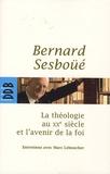Bernard Sesboüé et Marc Leboucher - La théologie au XXe siècle et l'avenir de la foi.