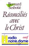 Bernard Sesboüé - Réconciliés avec le Christ.