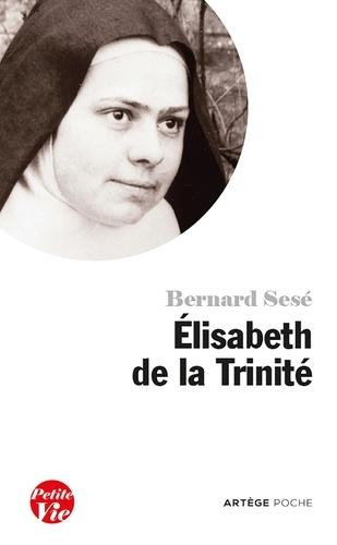 Bernard Sesé - Elisabeth de la Trinité.