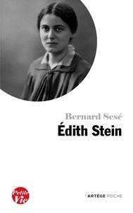 Bernard Sesé - Petite vie de Edith Stein.