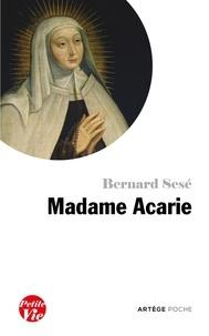 Bernard Sesé - Petite vie de Madame Acarie - (Bienheureuse Marie de l'Incarnation).